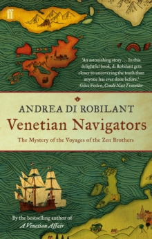 Venetian Navigators : The Mystery of the Voyages of the Zen Brothers, Paperback Book