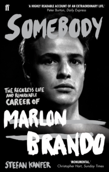 Somebody : The Reckless Life and Remarkable Career of Marlon Brando, Paperback Book