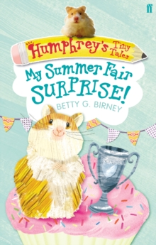 Humphrey's Tiny Tales: My Summer Fair Surprise! : Book 2, Paperback