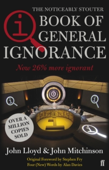 QI: The Book of General Ignorance : The Noticeably Stouter Edition, Paperback