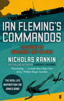 Ian Fleming's Commandos : The Story of 30 Assault Unit in WWII, Paperback