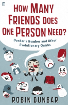 How Many Friends Does One Person Need? : Dunbar's Number and Other Evolutionary Quirks, Hardback Book