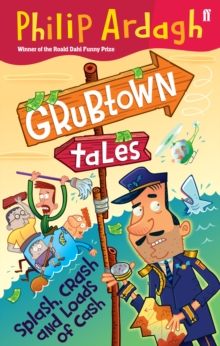 Splash, Crash and Loads of Cash : Grubtown Tales, Paperback Book