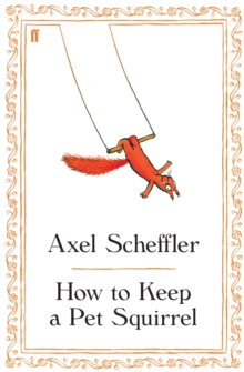 How to Keep a Pet Squirrel, Hardback Book