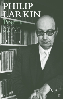 Philip Larkin Poems : Selected by Martin Amis, Paperback Book