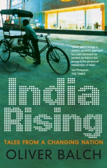 India Rising : Tales from a Changing Nation, Paperback