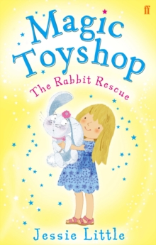 The Magic Toyshop: The Rabbit Rescue : Book 5, Paperback