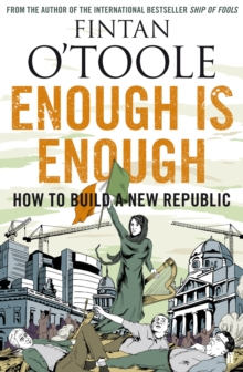 Enough is Enough : How to Build a New Republic v. 2, Paperback