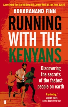 Running with the Kenyans : Discovering the Secrets of the Fastest People on Earth, Paperback