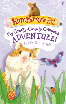 Humphrey's Tiny Tales : My Creepy-Crawly Camping Adventure! : Book 3, Paperback