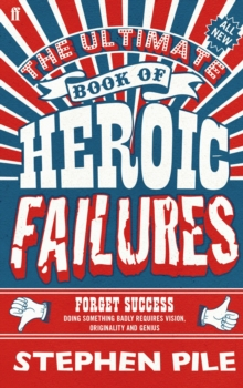 The Ultimate Book of Heroic Failures, Hardback
