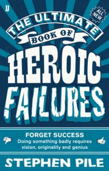 The Ultimate Book of Heroic Failures, Paperback