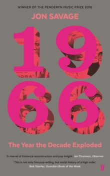 1966 : The Year the Decade Exploded, Paperback Book