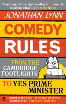 Comedy Rules : From the Cambridge Footlights to Yes Prime Minister, Paperback