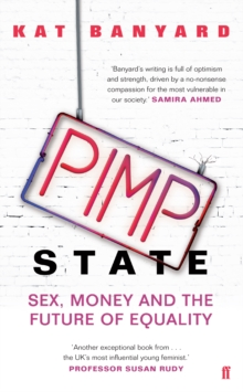 Pimp State : Sex, Money and the Future of Equality, Paperback