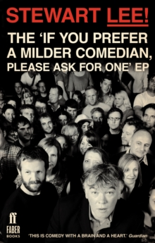 Stewart Lee! : The 'If You Prefer a Milder Comedian, Please Ask for One' EP, Paperback