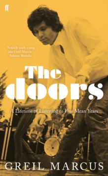 The Doors : A Lifetime of Listening to Five Mean Years, Hardback