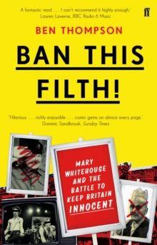 Ban This Filth! : Letters from the Mary Whitehouse Archive, Paperback