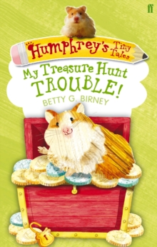 Humphrey's Tiny Tales : My Treasure Hunt Trouble! : Book 5, Paperback