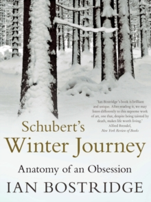 Schubert's Winter Journey : Anatomy of an Obsession, Paperback