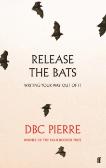 Release the Bats : Writing Your Way Out of it, Paperback Book