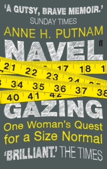 Navel Gazing : One Woman's Quest For a Size Normal, Paperback