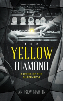The Yellow Diamond : A Crime of the Super-Rich, Hardback