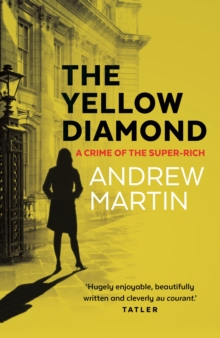 The Yellow Diamond : A Crime of the Super-Rich, Paperback