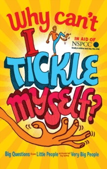Why Can't I Tickle Myself? : Big Questions from Little People ... Answered by Some Very Big People, Paperback