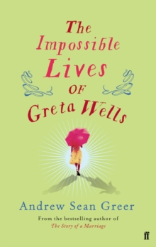 The Impossible Lives of Greta Wells, Hardback