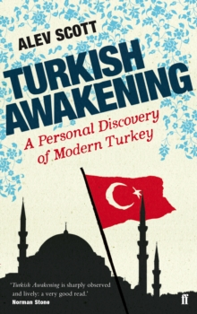 Turkish Awakening : A Personal Discovery of Modern Turkey, Paperback Book