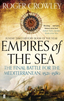 Empires of the Sea : The Final Battle for the Mediterranean, 1521-1580, Paperback