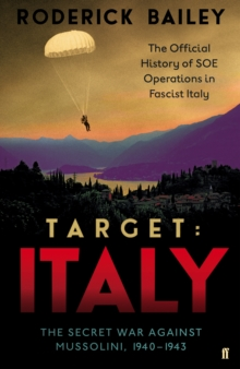 Target: Italy : The Secret War Against Mussolini, 1940-1943, Hardback