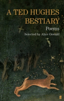 A Ted Hughes Bestiary : Selected Poems, Paperback