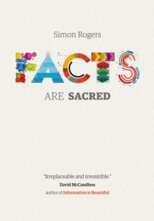 Facts are Sacred : The Power of Data, Hardback