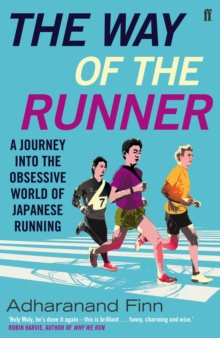 The Way of the Runner : A Journey into the Obsessive World of Japanese Running, Paperback