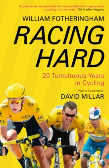Racing Hard : 20 Tumultuous Years in Cycling, Paperback