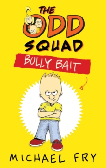 The Odd Squad : Bully Bait, Paperback Book