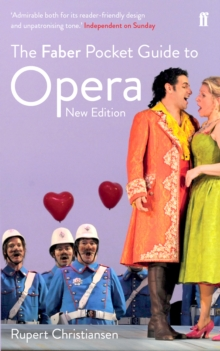 The Faber Pocket Guide to Opera, Paperback