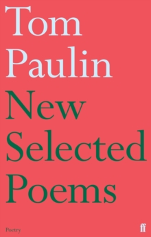 New Selected Poems of Tom Paulin, Hardback Book