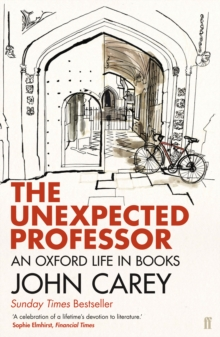 The Unexpected Professor : An Oxford Life in Books, Paperback
