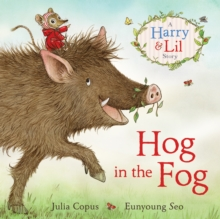 Hog in the Fog : A Harry & Lil Story, Hardback