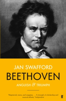 Beethoven : Anguish and Triumph, Paperback Book