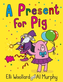 Woozy the Wizard: A Present for Pig : Book 3, Paperback