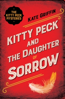 Kitty Peck and the Daughter of Sorrow, Paperback