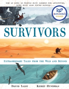 The Survivors : And Other Incredible Stories of Extreme Survival, Hardback