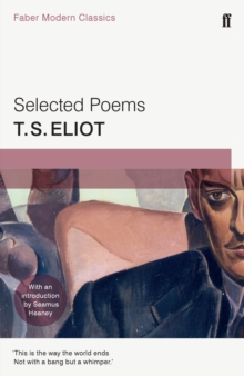 Selected Poems of T. S. Eliot : Faber Modern Classics, Paperback