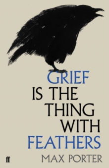 Grief is the Thing with Feathers, Hardback
