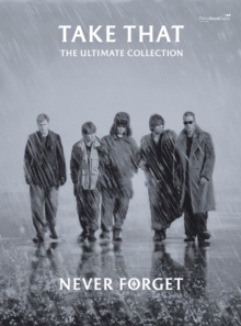 Never Forget: The Ultimate Collection : (Piano/ Vocal/ Guitar), Paperback