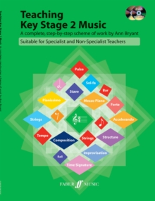 Teaching Key Stage 2 Music : A Complete Step by Step Scheme of Work, Paperback